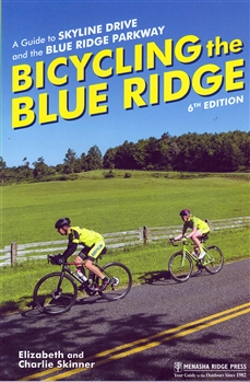 Bicycling the Blue Ridge A Guide to Skyline Drive and the Blue Ridge Parkway