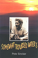 Somewhat Troubled Waters, by Pete Sinclair