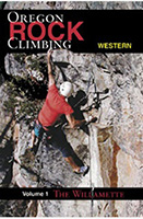 Rock Climbing Western Oregon Vol 1: Willamette