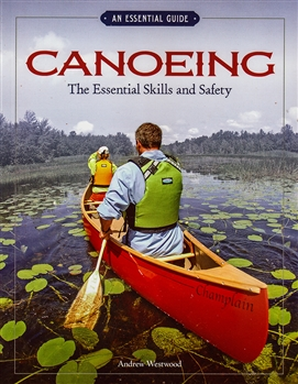 Canoeing, An Essential Guide