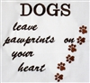 Dogs - Dogs leave pawprints on your heart