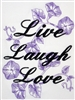 Live Laugh Love - Morning Glories