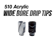 510 Acrylic Wide Bore Drip Tips