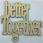 Better Together XL Script Wood Quote