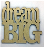 Dream Big XL Script Wood Quote