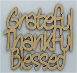 Grateful Thankful Blessed XL Script Wood Quote