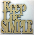 Keep Life Simple XL Script Wood Quote