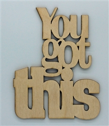 You got This XL Script Wood Quote