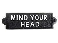 Cast iron sign, 'MIND YOUR HEAD'