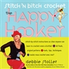 Stitch 'N Bitch: Crochet the Happy Hooker