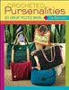 Crocheted Pursenalities - 20 Great Felted Bags