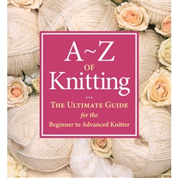 A to Z of Knitting: The Ultimate Guide