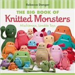(The) Big Book of Knitted Monsters: Mischievous, Lovable Toys