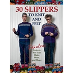 Arne & Carlos 30 Slippers To Knit and Felt