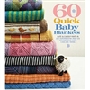 60 Quick Baby Blankets