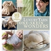 One-Skein Wonders: Luxury Yarn
