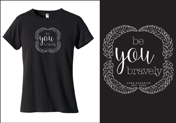 """Be You Bravely"" Organic T-Shirt"