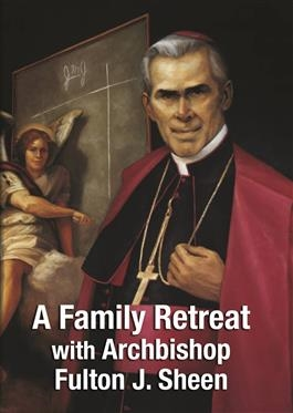 A Family Retreat With Archbishop Fulton Sheen