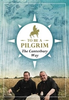 To Be a Pilgrim The Canterbury Way