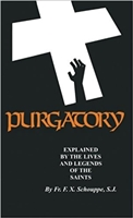 Purgatory Explained (with Supplemental Reading: What Will Hell Be Like?)