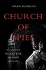 Church of Spies The Pope's Secret War Against Hitler