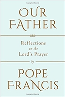 Our Father Reflections on the Lord's Prayer