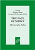 The Face of Mercy: Misericordiae Vultus: Bull of Indiction of the Extraordinary Jubilee of Mercy Paperback