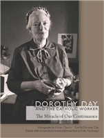Dorothy Day and the Catholic Worker: The Miracle of Our Continuance (Catholic Practice in North America (FUP))
