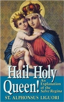 Hail Holy Queen: An Explanation of the Salve Regina