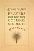 Keeping the Faith Prayers for College Students