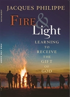 Fire & Light, Learning to Receive the Gift of God