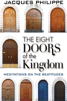 Eight Doors of the Kingdom:  Meditations on the Beatitudes