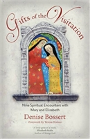 Gifts of the Visitation: Nine Spiritual Encounters with Mary and Elizabeth