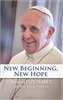 New Beginning, New Hope Words of Pope Francis Holy Week through Pentecost