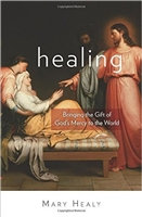 Healing Bringing the Gift of God's Mercy to the World