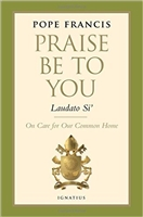 Laudato Si - Praise Be To You