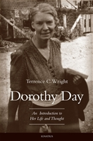 Dorothy Day An Introduction to Her Life and Thought