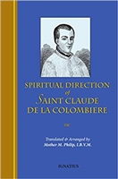 The Spiritual Direction of Saint Claude De La Colombiere