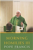 Morning Homilies by Pope Francis