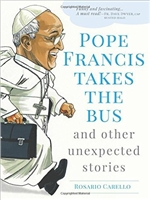 Pope Francis Takes the Bus, and Other Unexpected Stories