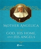 Mother Angelica on God, His Home and His Angel
