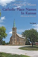 Angelus to Xavier Catholic Place Names in Kansas