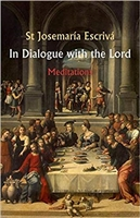 St. Josemaria Escriva: In Dialogue with the Lord