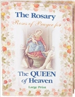 The Rosary  The Queen of Heaven LARGE PRINT