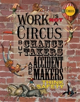 Think Safety Poster, Work is not a Circus