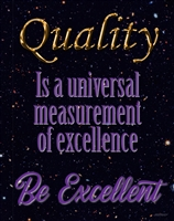 Quality be Excellent Poster
