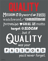 If Quality was Your Password