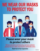 We Wear Our Masks to Protect You