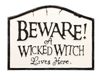 Beware of Wicked Witch Sign
