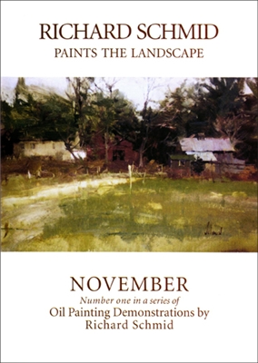 November - Richard Schmid Paints the Landscape